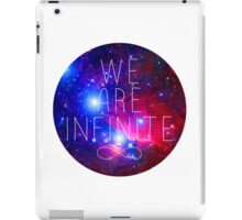 We Are Infinite iPad Case/Skin