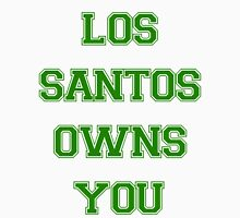 GTA V - Los Santos Owns You  T-Shirt