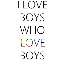 i love gay boys Photographic Print