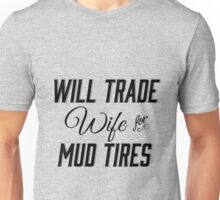 Will Trade Wife for Mud Tires Southern Thing Unisex T-Shirt