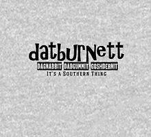 Datburnett Southern cuss words Unisex T-Shirt