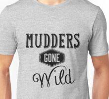 Mudders Gone Wild Unisex T-Shirt