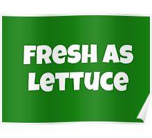 Fresh as Lettuce Poster