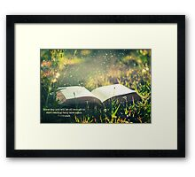 Some day you will be old enough to start reading fairy tales again ~ CS Lewis (text) Framed Print