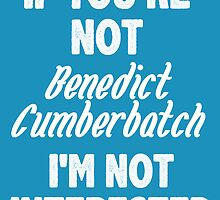 If you're not Benedict Cumberbatch by nimbusnought