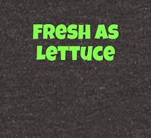 Fresh as Lettuce Unisex T-Shirt