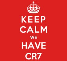Keep Calm We Have CR7 by Phaedrart