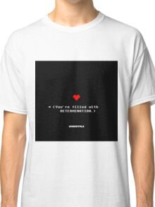 UNDERTALE · T-SHIRT: filled with determination Classic T-Shirt