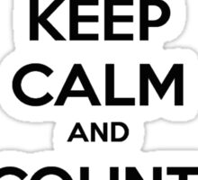 Keep Calm and Count the Shadows Sticker