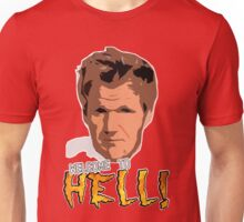 GORDON RAMSAY - WELCOME TO HELL! Unisex T-Shirt