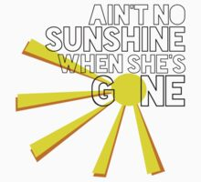 Ain't No Sunshine When She's Gone by iLikeiLike