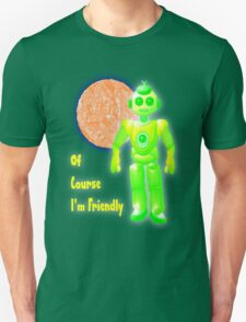 Of Course I'm Friendly T-shirt T-Shirt