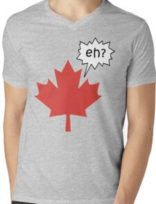 Funny Canadian eh T-Shirt Mens V-Neck T-Shirt
