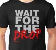 Wait For The Drop DJ Unisex T-Shirt