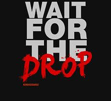 Wait For The Drop DJ Unisex T-Shirt
