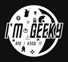 "I'm Geeky - ""And I Know It"" T-Shirt"