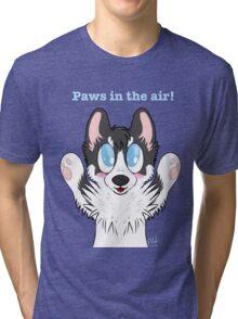 Paws in the air! Tri-blend T-Shirt