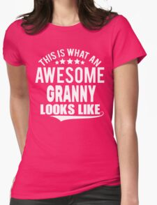THIS IS WHAT AN AWESOME GRANNY LOOKS LIKE T-Shirt