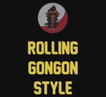 Rolling Gongon Style by TurboTMoses