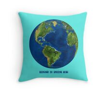"EARTH:  There's no Planet ""B""! Throw Pillow"