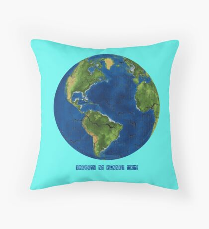 """EARTH:  There's no Planet """"B""""! Throw Pillow"""
