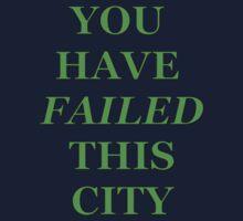 You Have Failed This City!  -Arrow Tee! Kids Tee