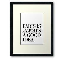Paris Is Always A Good Idea Framed Print