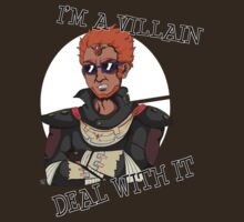 I'm a Villain; Deal With It by Dominotrigger
