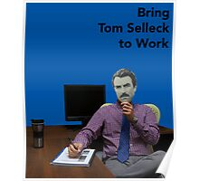 Bring Tom Selleck To Work Day 2 Poster