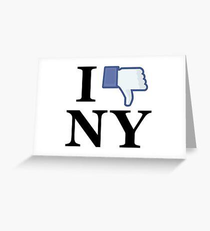 I Unlike NY - I Love NY - New York Greeting Card