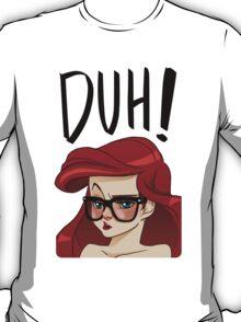 Duh! Ariel T-Shirt