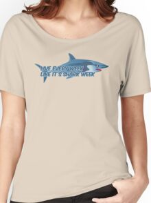 Live every week like it's shark week Women's Relaxed Fit T-Shirt