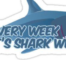 Live every week like it's shark week Sticker