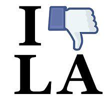 I Unlike LA - I Love LA - Los Angeles by SKpixel