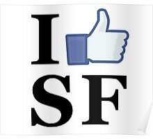 I Like SF - I Love SF - San Francisco Poster