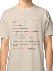 Death of an Italian Chef Classic T-Shirt