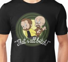 """That's all b*tch!"" Unisex T-Shirt"