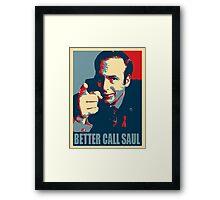 Better call Saul! Framed Print