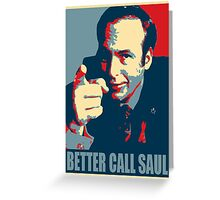 Better call Saul! Greeting Card