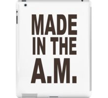 Made In The AM funny nerd geek geeky iPad Case/Skin