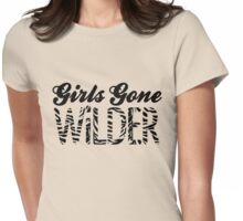 Girls Gone WILDER! (on White) Womens Fitted T-Shirt