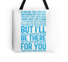 I'll Be There For You - FRIENDS Tote Bag