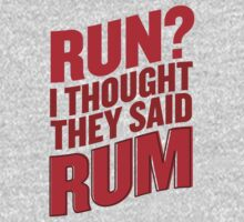 Run? I Thought They Said Rum  by Look Human