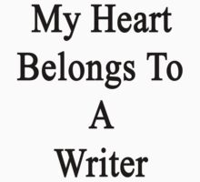 My Heart Belongs To A Writer  by supernova23