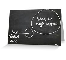 Out of your comfort zone Greeting Card