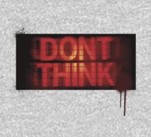 Dont Think T shirt 2. by RussellK99