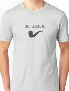 Just deduce it. Unisex T-Shirt