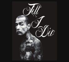 Till I Die OG Hoodie by BryanCarterTatt