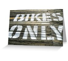 Bikes Only Greeting Card