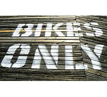 Bikes Only Photographic Print